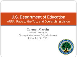 U.S. Department of Education ARRA, Race to the Top, and Overarching Vision