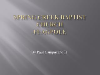 Spring Creek Baptist Church Flagpole
