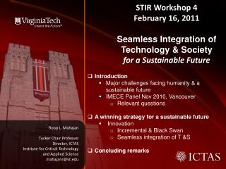 STIR  Workshop 4 February 16, 2011  Seamless Integration of  Technology & Society