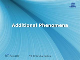Additional Phenomena