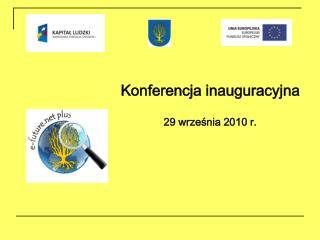 Konferencja inauguracyjna 29 września 2010 r.