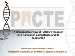 A retrospective view of PACTE's research into translation competence and its acquisition