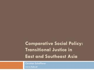 Comparative Social Policy: Transitional Justice in  East and Southeast Asia