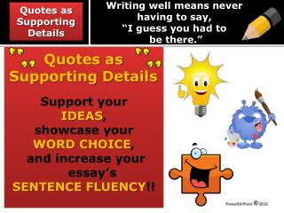 Writing well means never  having to say,  �I guess you had to  be there.�