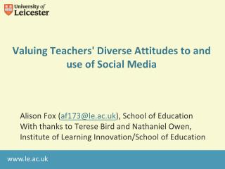 Valuing Teachers' Diverse Attitudes to and use of Social Media