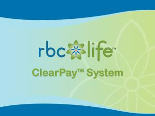 ClearPay TM  System