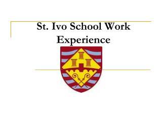 St. Ivo School Work Experience