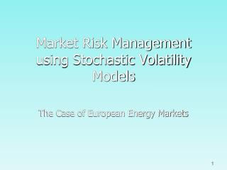 Market Risk Management using Stochastic Volatility Models