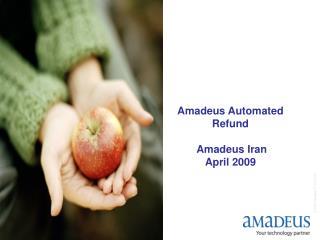 Amadeus Automated  Refund  Amadeus Iran   April 2009