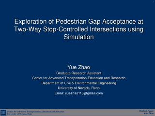 Yue Zhao Graduate Research Assistant Center for Advanced Transportation Education and Research