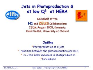 Jets in Photoproduction & at low Q 2   at HERA On behalf of the  H1  and  ZEUS  Collaborations