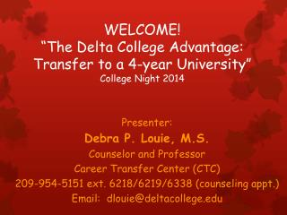 "WELCOME! ""The Delta College Advantage:  Transfer to a 4-year University"" College Night 2014"