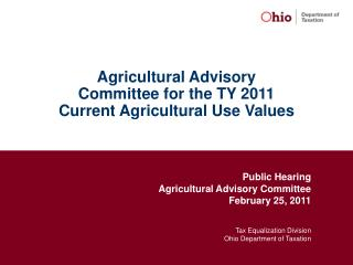 Agricultural Advisory  Committee for the TY 2011 Current Agricultural Use Values
