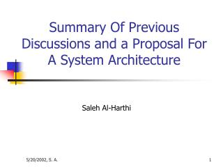 Summary Of Previous Discussions and a Proposal For A System Architecture