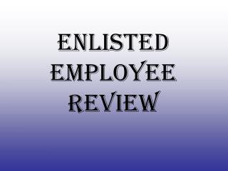 Enlisted Employee Review