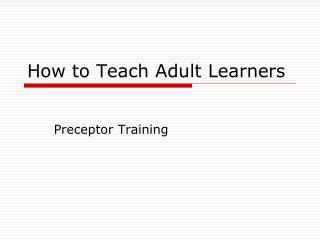 How to Teach Adult Learners