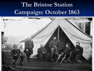 The Bristoe Station Campaign: October 1863