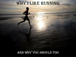 Why I like Running