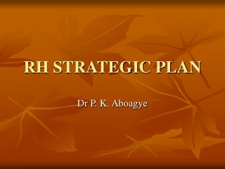 RH STRATEGIC PLAN