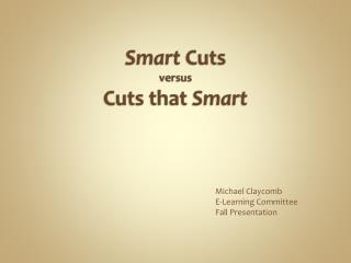 Smart  Cuts  versus  Cuts that  Smart