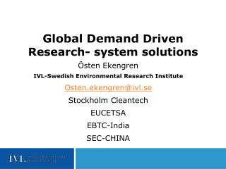 Global  Demand Driven Research- system solutions