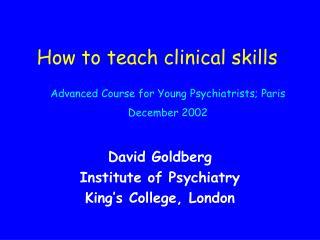 How to teach clinical skills