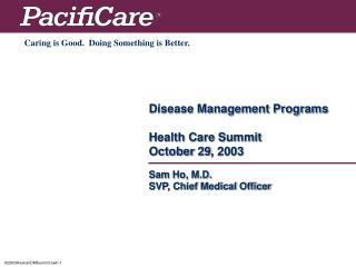 Disease Management Programs Health Care Summit October 29, 2003