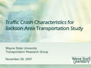 Traffic Crash Characteristics for Jackson Area Transportation Study