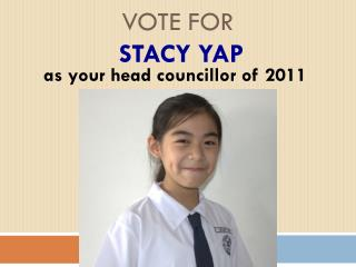VOTE FOR STACY YAP