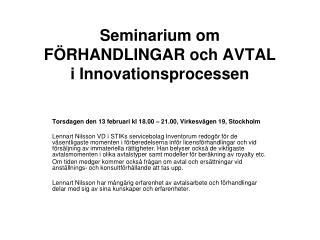 Seminarium om FÖRHANDLINGAR och AVTAL  i Innovationsprocessen
