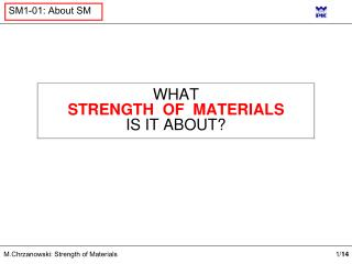 WHAT STRENGTH  OF  MATERIALS IS IT ABOUT?