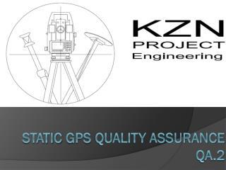 Static  gps  quality assurance qa.2