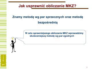 Jak usprawnić obliczanie MKZ?
