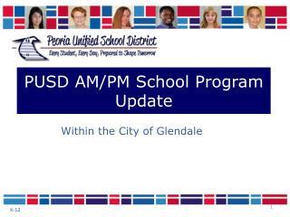 PUSD AM/PM School Program Update