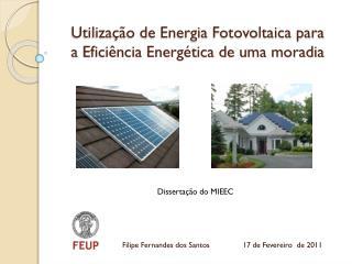 Utilização de Energia Fotovoltaica para  a Eficiência Energética de uma moradia