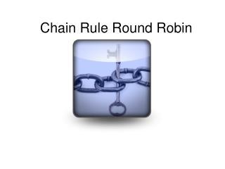 Chain Rule Round Robin