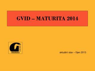 GVID – MATURITA 2014
