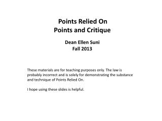 Points Relied On Points and Critique Dean Ellen Suni Fall 2013