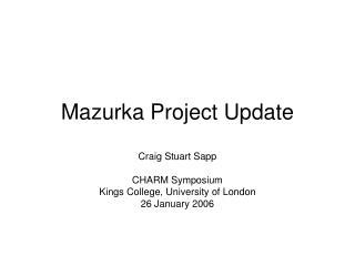 Mazurka Project Update