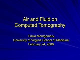 Air and Fluid on  Computed Tomography