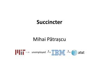 Succincter