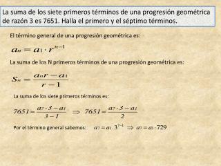 El término general de una progresión geométrica es: