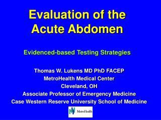 Evaluation of the Acute Abdomen Evidenced-based Testing Strategies