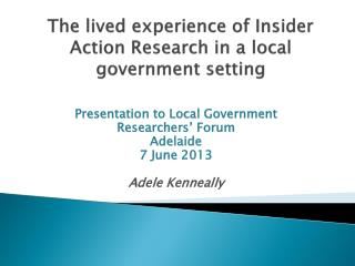 The lived experience of Insider Action Research in a local government setting