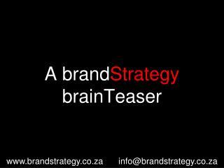 A brand Strategy  brainTeaser