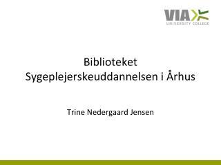 Biblioteket Sygeplejerskeuddannelsen i Århus