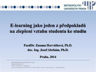 E-learning jako jeden z předpokladů na zlepšení vztahu studenta ke studiu