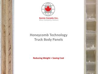 Honeycomb Technology  Truck Body Panels Reducing Weight = Saving Cost