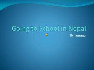 Going to School in Nepal