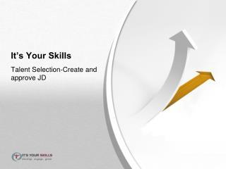 It's Your Skills